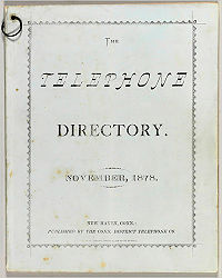 The world's first phonebook was made in New Haven in 1878.
