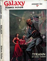 The first installment of Asimov's Tyrann was the cover story in the fourth issue of Galaxy Science Fiction in 1951. The novel was issued in book form later that year as The Stars Like Dust.