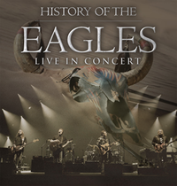 History of the Eagles – Live in Concert