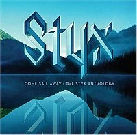 Come Sail Away – The Styx Anthology