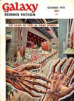 The first installment of Asimov's The Caves of Steel took the cover of the October 1953 issue of Galaxy Science Fiction, illustrated by Ed Emshwiller