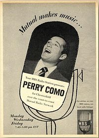 Perry Como for Chesterfield, Mondays, Wednesdays, and Fridays. Mutual Broadcasting System, 1954