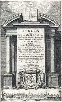 Title page of the Statenvertaling (1637) reads: Biblia [...] Uyt de Oorspronckelijcke talen in onse Neder-landtsche tale getrouwelijck over-geset. (English: From the Original languages into our Dutch language faithfully translated.