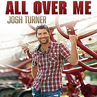 All Over Me (Josh Turner song)