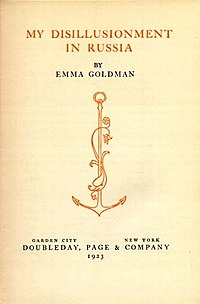 Goldman's experiences in Soviet Russia led to her 1923 book, My Disillusionment in Russia.