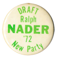 Campaign button from the 1972 effort to draft Nader to be the candidate for the New Party