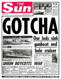 Front page of The Sun (4 May 1982) in early editions following the torpedoing of the Belgrano. This headline was published before it was known the sinking of the vessel had cost 368 lives.