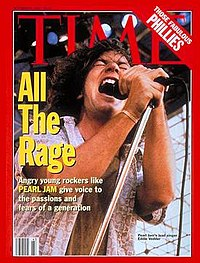Eddie Vedder appeared on the cover of the October 25, 1993 issue of Time, as part of the feature article discussing the rising popularity of the grunge movement. Vedder had declined to participate, and was upset with the magazine about the cover.