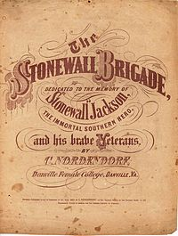 The Stonewall Brigade, Dedicated to the Memory of Stonewall Jackson, the Immortal Southern Hero, and His Brave Veterans, Sheet music, 1863