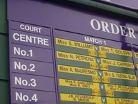 The order of play for all courts is displayed on boards around the grounds.