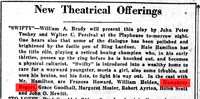 """Bogart was praised in an October 15, 1922 newspaper review of the play Swifty: """"Humphrey Bogart as the erring young man, Tom Proctor, did an excellent bit of work in the main""""."""